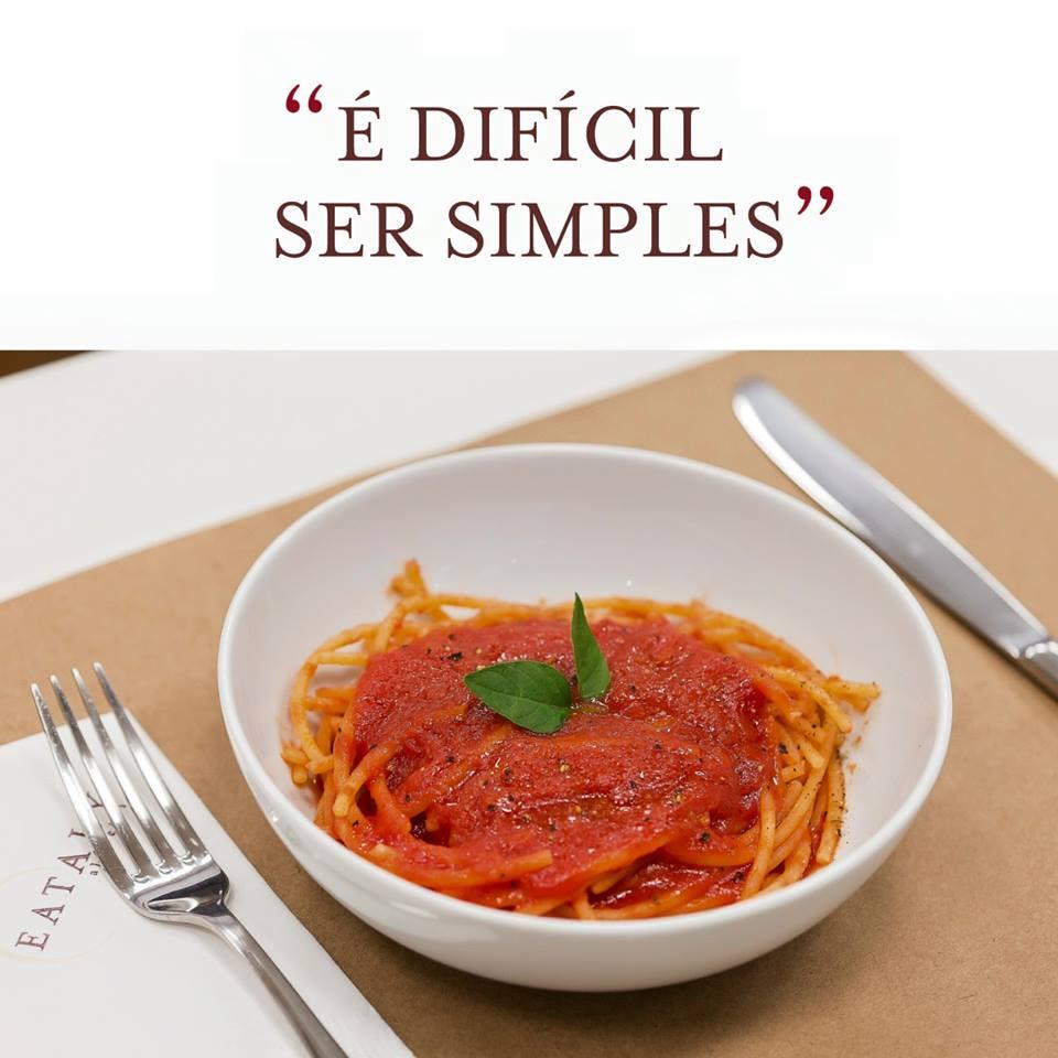 Simplicidade é a aposta do Eataly: poucos e bons ingredientes fazem uma boa experiência gastronômica! (Imagem do Facebook do Eataly.)